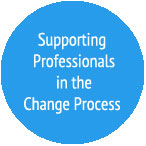 Supporting Professionals in the Change Process Series