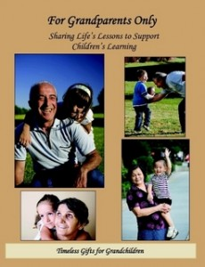 For Grandparents Only: Sharing Life's Lessons to Support Children's Learning