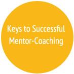 Keys to Successful Mentor-Coaching Series
